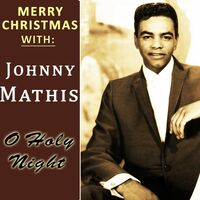merry christmas with johnny mathis o holy night - Johnny Mathis Merry Christmas