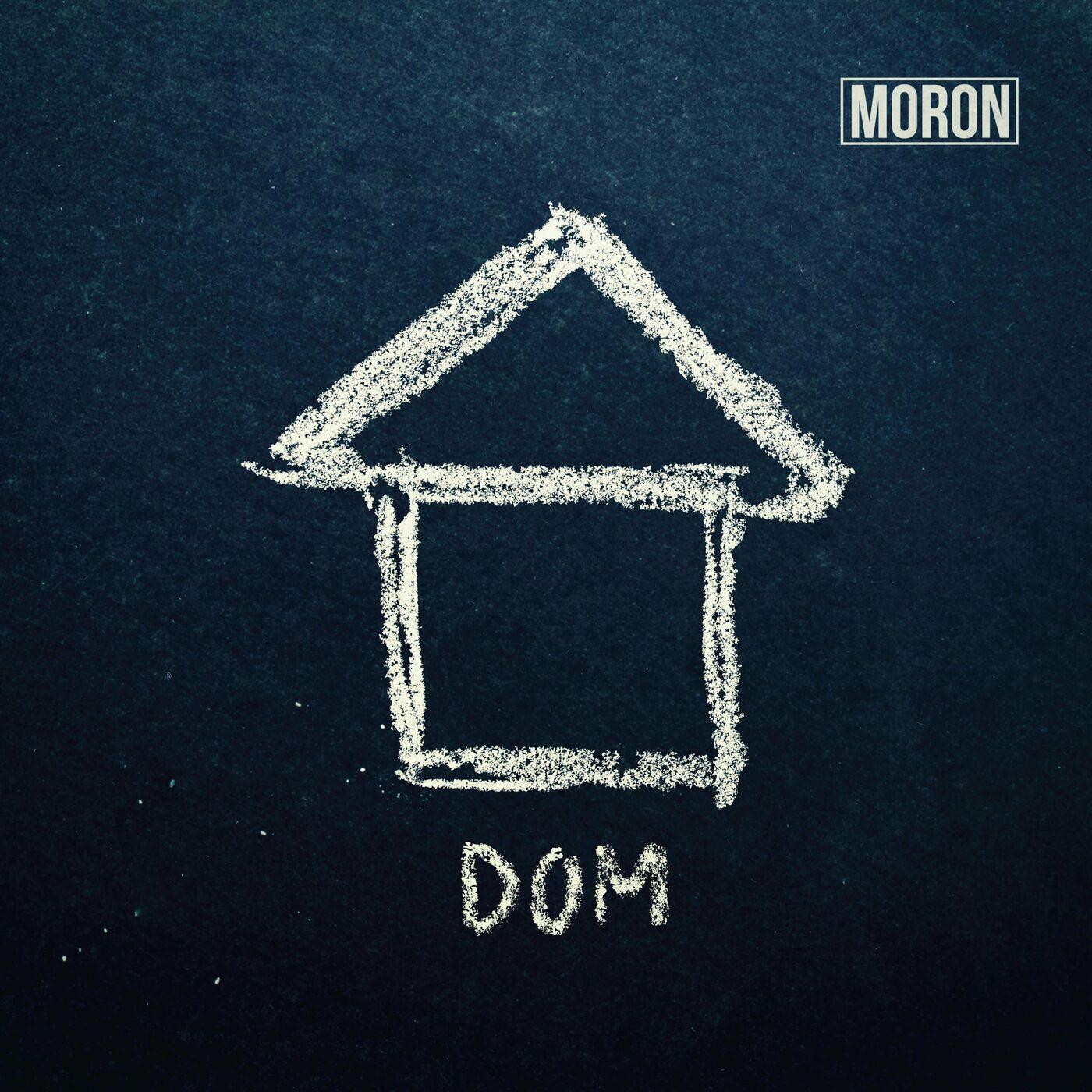 M.O.R.O.N - Dom (2019)