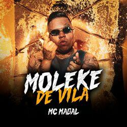 Música Moleke de Vila - MC Magal (2021)