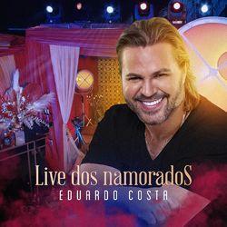 Eduardo Costa – Live dos Namorados 2021 CD Completo