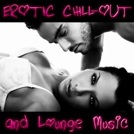 Album cover of Erotic Chill-Out and Lounge Music