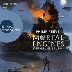 Mortal Engines - Der Grüne Sturm (Ungekürzte Lesung) Audiobook