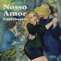Marília Mendonça – Nosso Amor Envelheceu 2021 CD Completo