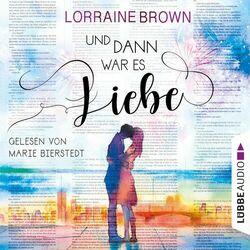 Und dann war es Liebe (Gekürzt) Audiobook