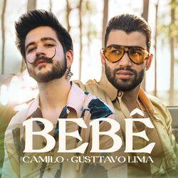 Música BEBÊ (com Gusttavo Lima) - Camilo (Com Gusttavo Lima) (2021)