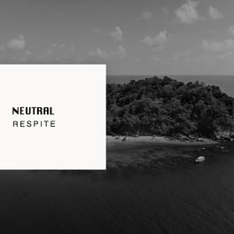 Album cover of # Neutral Respite