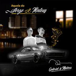 Música Aquela do Jorge e Mateus – Gabriel e Mateus Mp3 download