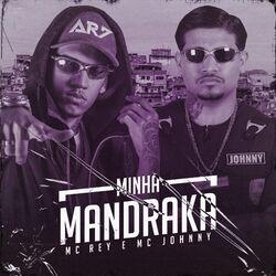 Música Minha Mandraka - Mc Rey (2020) Download