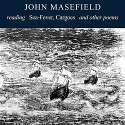 John Masefield Reading Sea-Fever, Cargoes And Other Poems