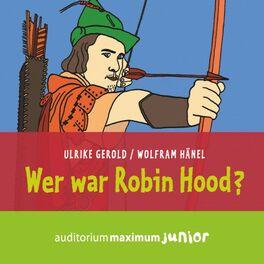 Album cover of Wer war Robin Hood? (Ungekürzt)