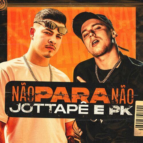 Capa MC JottaPê, PK – Não para Não 2020
