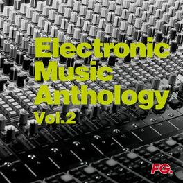 Album cover of Electronic Music Anthology Vol. 2 (by FG)