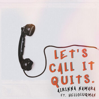 Let's Call It Quits. (feat. Helloluqman) cover