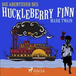 Die Abenteuer des Huckleberry Finn (Ungekürzt) Audiobook