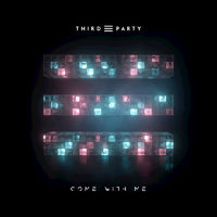 Come With Me - THIRD PARTY