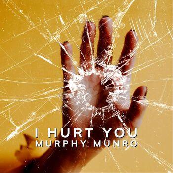 I Hurt You cover