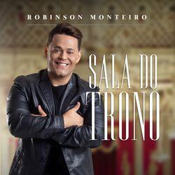 Baixar Robinson Monteiro - Sala do Trono 2021 GRÁTIS