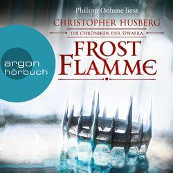 Frostflamme - Die Chroniken der Sphaera (Ungekürzte Lesung) Audiobook