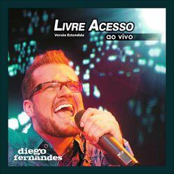 Diego Fernandes – Livre Acesso – Em São Paulo – Versão Estendida (Ao Vivo) 2020 CD Completo