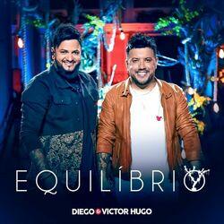Diego e Victor Hugo – Equilíbrio (Ao Vivo) 2021 CD Completo