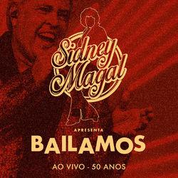 Sidney Magal – Bailamos: Ao Vivo 50 Anos 2018 CD Completo