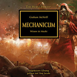 Mechanicum - Wissen ist Macht - The Horus Heresy 9 (Ungekürzt) Hörbuch kostenlos