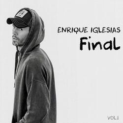 Enrique Iglesias – FINAL (Vol.1) 2021 CD Completo