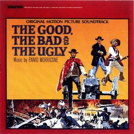 Album cover of The Good, The Bad & The Ugly (Original Motion Picture Soundtrack)
