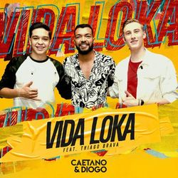 Vida Loka – Caetano e Diogo part Thiago Brava