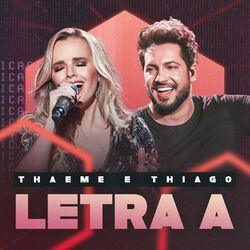 Thaeme e Thiago – Letra A (Ao Vivo)