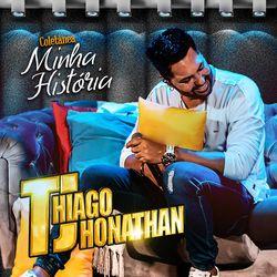 Thiago Jhonathan (TJ) – Coletânea Minha História 2020 CD Completo
