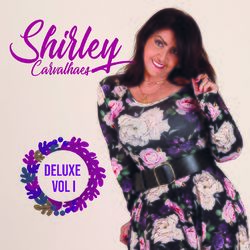 CD Shirley Carvalhaes - Deluxe, Vol. 1 2020 - Torrent download