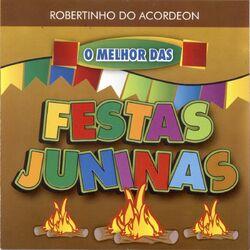 Robertinho do Acordeon – O Melhor das Festas Juninas 2013 CD Completo
