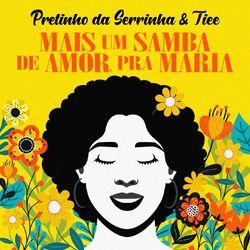 Mais Um Samba de Amor pra Maria - Pretinho da Serrinha Download