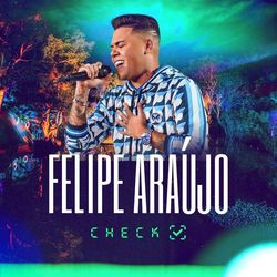 Felipe Araújo – Check 2021 CD Completo