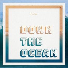 Album cover of Down the Ocean