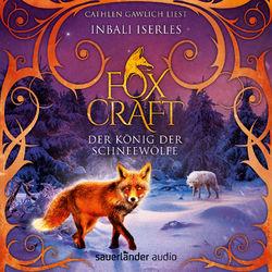 Der König der Schneewölfe - Foxcraft, Band 3 (Ungekürzte Lesung) Hörbuch kostenlos