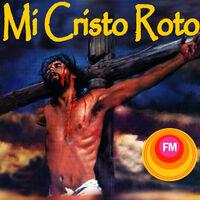 Jose Antonio Cossio Mi Cristo Roto Streaming De Música Escuchar