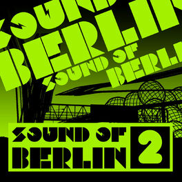 Album cover of Sound of Berlin 2 - The Finest Club Sounds Selection of House, Electro, Minimal and Techno