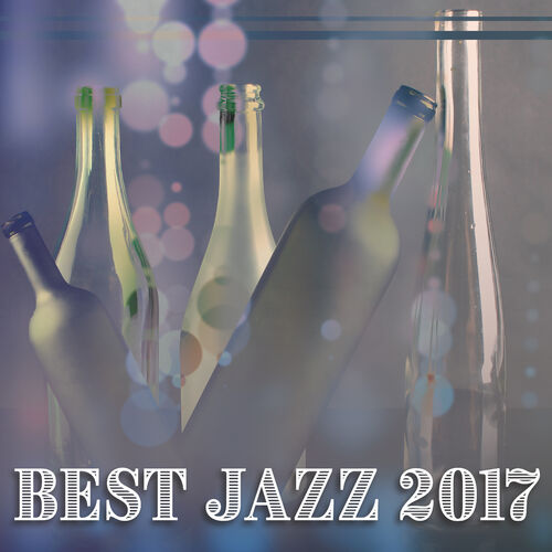 Sensual Chill Saxaphone Band: Best Jazz 2017 - Smooth Jazz