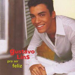 Download Gustavo Lins - Pra Ser Feliz 2003