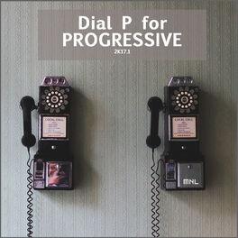 Album cover of Dial P For Progressive 2K17.1