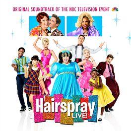 Album cover of Hairspray LIVE! Original Soundtrack of the NBC Television Event