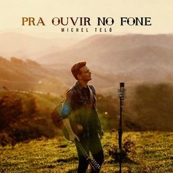 Download Pra Ouvir No Fone –  Michel Teló  MP3 320 Kbps Torrent