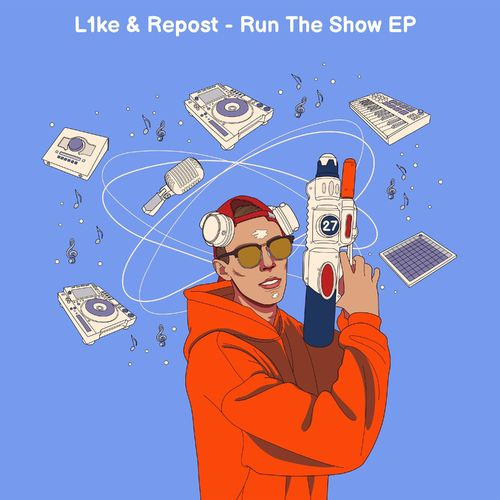 L1ke & Repost - Run The Show EP