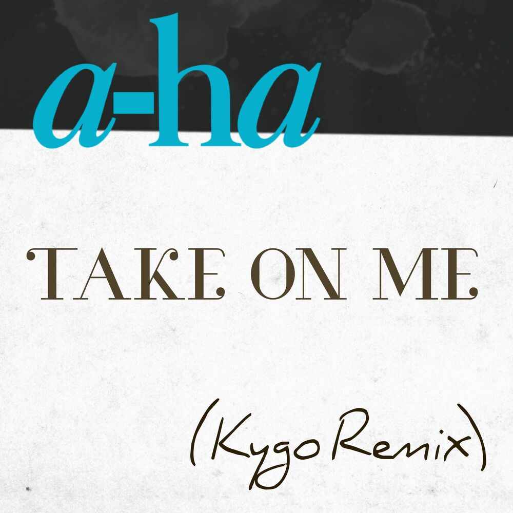 Take on Me (Kygo Remix)
