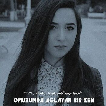 Tolga Kahraman Omuzumda Aglayan Bir Sen Listen With Lyrics Deezer