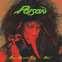 Poison – Open Up And Say . . . Ahh! 2018 CD Completo