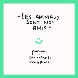 Album cover of Les Animaux Sont Nos Amis (feat. Des enfants merveilleux)