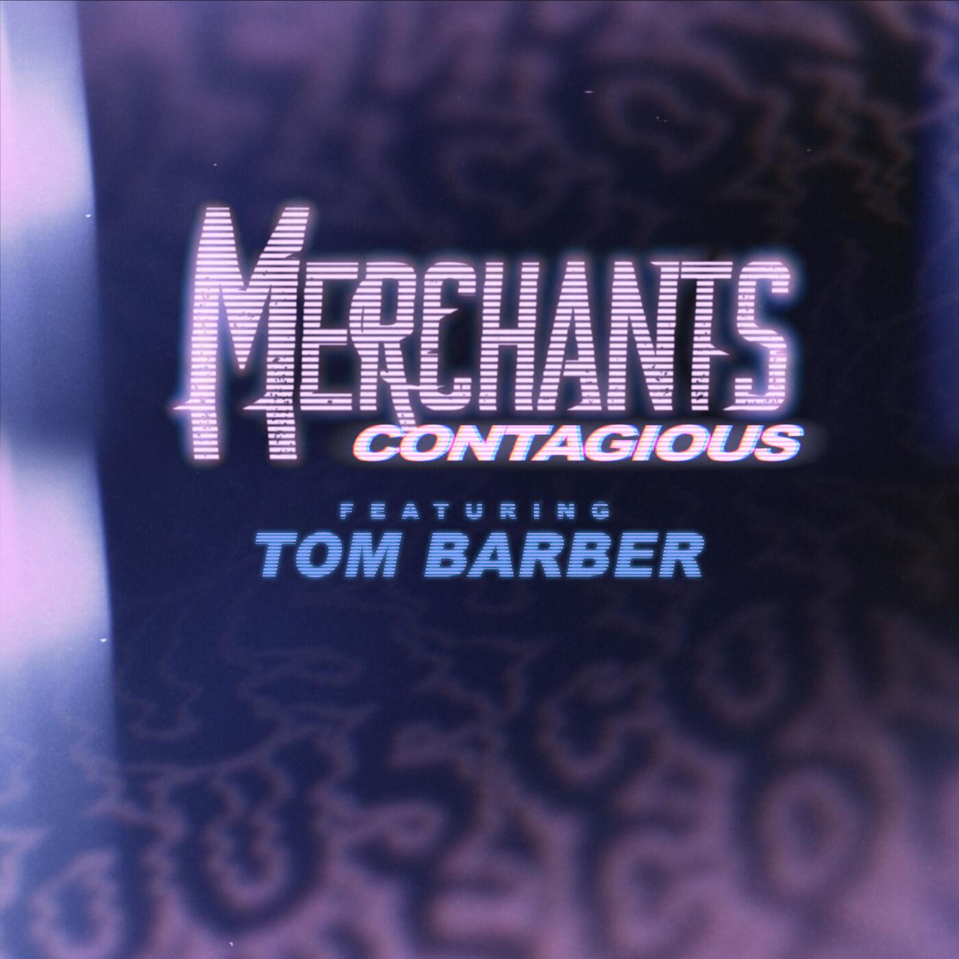 Merchants - Contagious [single] (2020)